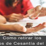retirar fondos de cesantia